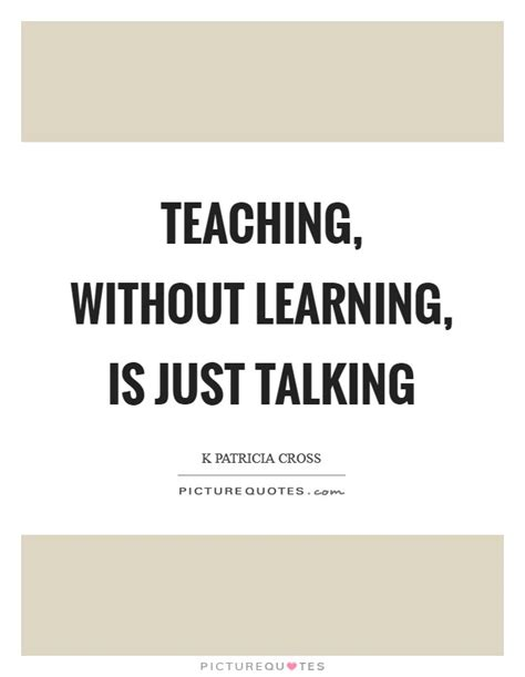 uscolia learning without teaching k patricia cross quotes sayings 4 quotations