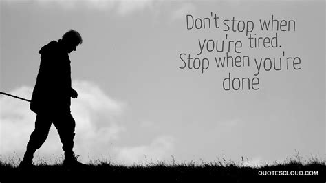 why dont you stop don t stop when you re tired stop when you re done