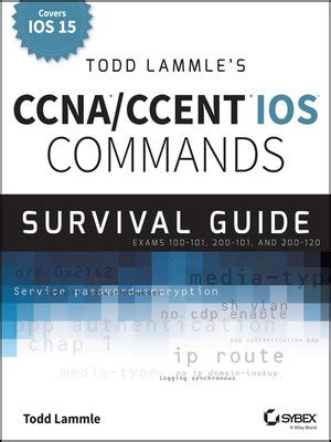 todd lammle s ccna ccent ios commands survival guide by