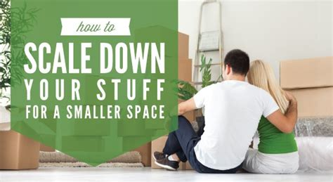 how to downsize your stuff downsizing your stuff to move or stay