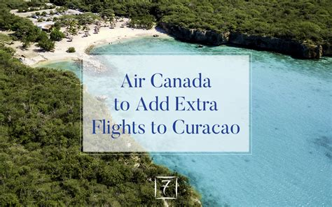 air canada to add flights to curacao 7th heaven properties