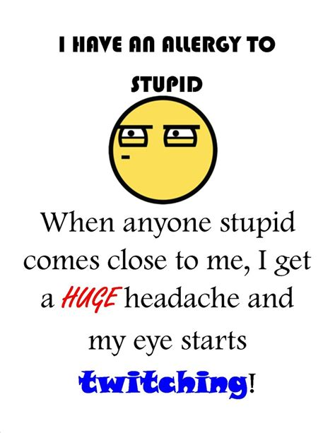 Alergi To Stupid allergic to stupid