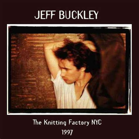the knitting factory nyc album jeff buckley live at the knitting factory