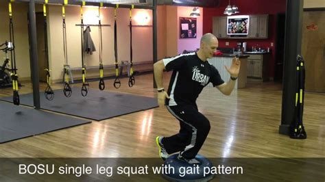 gait pattern youtube bosu exercises gait pattern single leg squat youtube