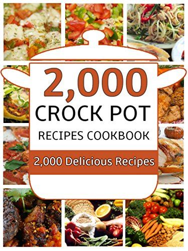 the best of crock books crock pot 2 000 delicious crock pot recipes cookbook by