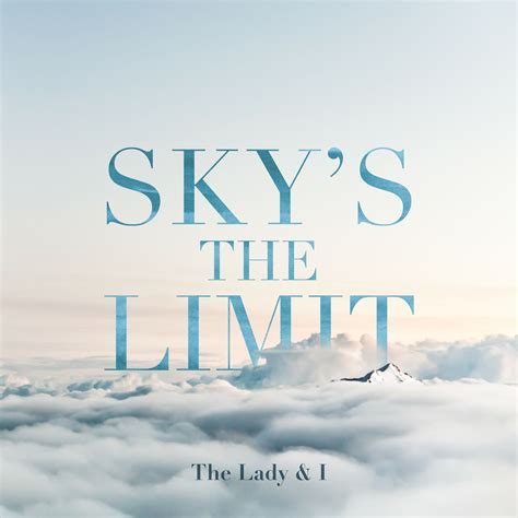 Sky Is The Limit by Sky S The Limit By The I Song License