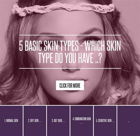 What Skin Type Do You by Skin 5 Basic Skin Types Which Skin Type Do You