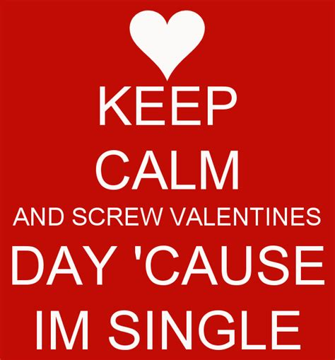 valentines day wishes for singles valentines day cause i am single pictures photos