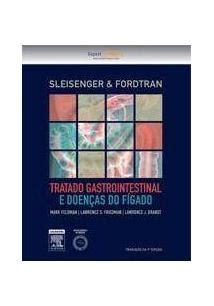 SLEISENGER & FORDTRAN: TRATADO GASTROINTESTINAL E DOENÇAS