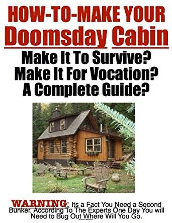 How To Build A Survival Cabin by Survival Secrets How To Build Your Doomsday Cabin Its A