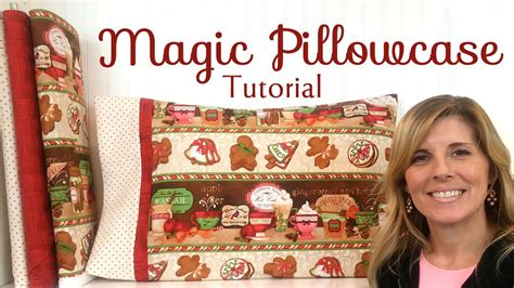 how to make a magic pillowcase with jennifer bosworth of shabby fabrics youtube