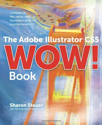 adobe illustrator cs6 wow book the adobe illustrator cs5 wow book association for
