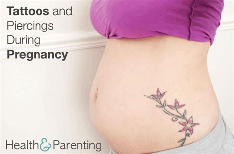 tattoos and piercings during pregnancy new journey