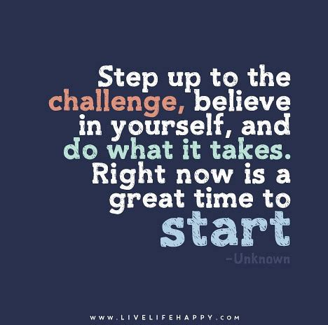 Quotes For To Up To by Quotes About Stepping Up To The Challenge Quotesgram