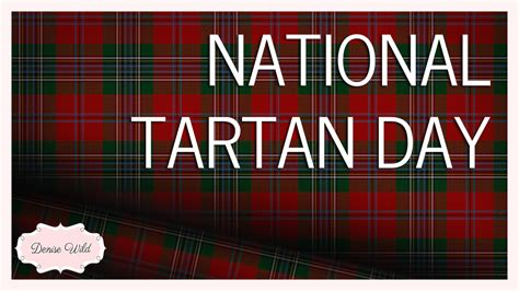 tartan vs plaid it s national tartan day denise wild