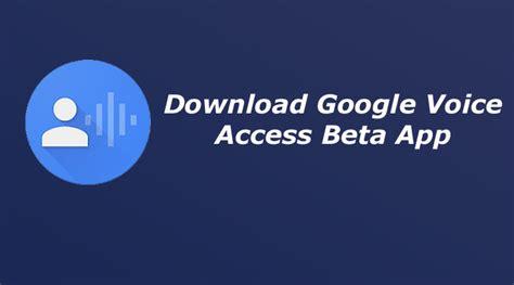 the voice apk free voice access apk 1 0 beta free