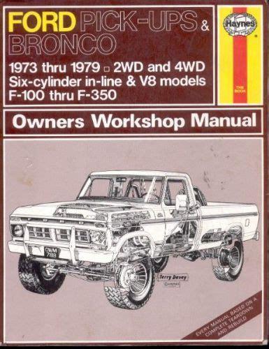 ford pick ups f 100 f 350 bronco 1980 1996 f 250hd f 350 1997 haynes repair manual find 1973 to 1979 ford pick up f100 bronco haynes repair service manual 788 motorcycle