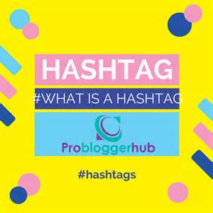 what does hashtag mean what does a hashtag mean probloggerhub
