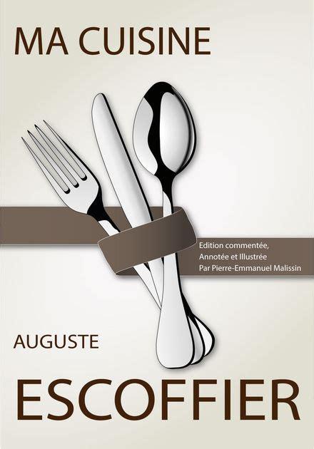ma cuisine escoffier ma cuisine by auguste escoffier on ibooks