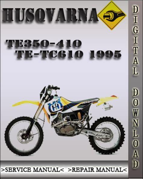 1995 Husqvarna Te350 410 Te Tc610 Factory Service Repair