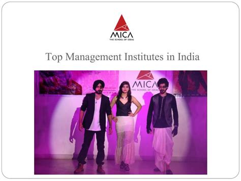 Executive Mba Institutes In India by Ppt Pursue Career With Mica The Best Mba Institutes