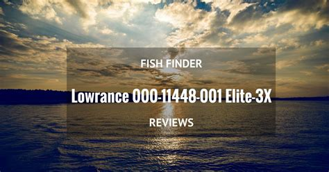 Finder Scam Lowrance 000 11448 001 Elite 3x Fish Finder Review Giga Fishing