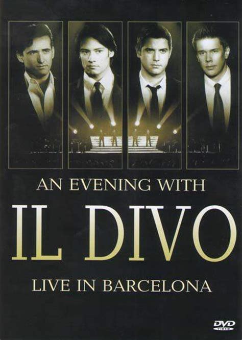 il divo live in barcelona an evening with il divo live in barcelona