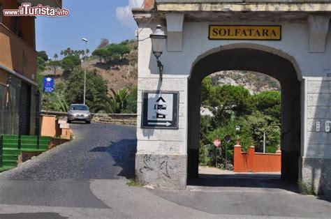come entrare in d italia pozzuoli l ingresso auto per entrare nel vulcano