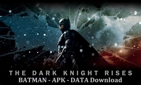 the rises apk free batman the rises apk mod android