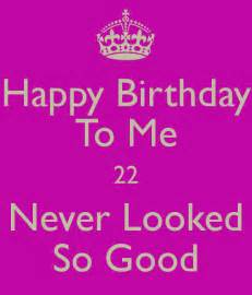 Birthday For Me Quotes Happy Birthday To Me Quotes Quotesgram