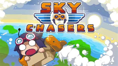 sky apk sky chasers apk v1 1 1 for android apk app axeetech