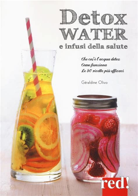 When Is Detox Coming Out by Libro Detox Water Che Cos 232 L Acqua Detox Come