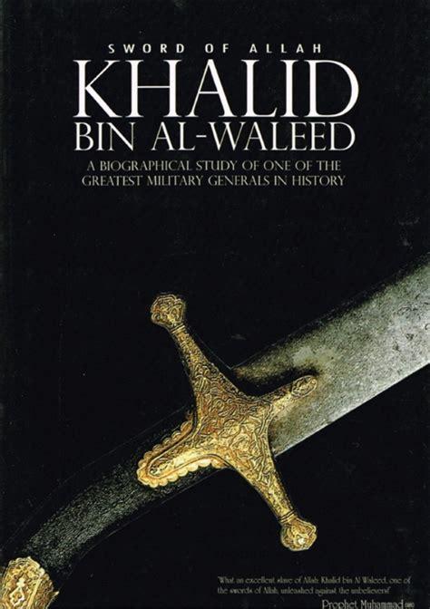 biography khalid al walid khalid bin waleed