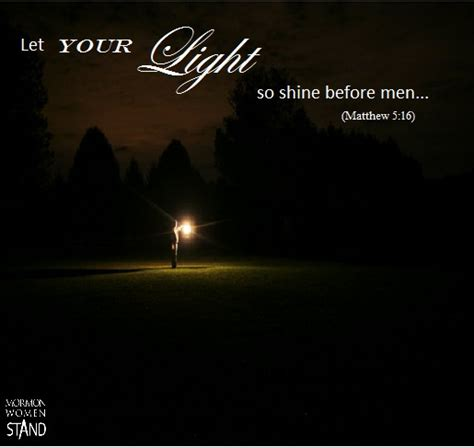 So Let Your Light Shine by Does Standing Out Make Your Light Shine Brighter Mormon