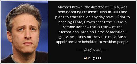fema the life and times of a quot renaissance ronin quot jon stewart quote michael brown the director of fema