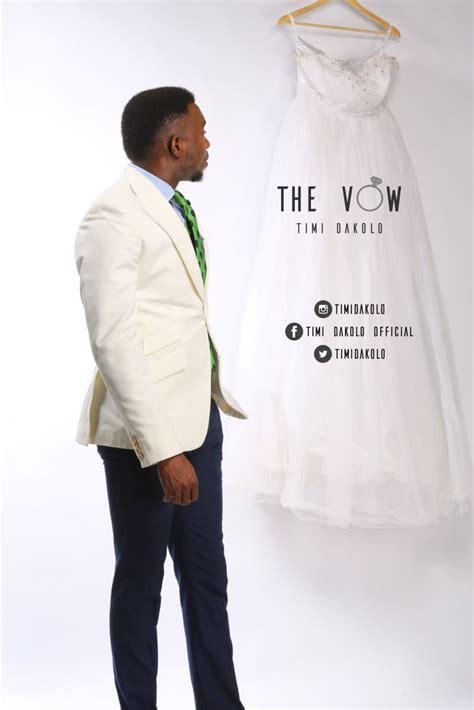 Wedding Anniversary Audio Songs In by Timi Dakolo The Vow Naija