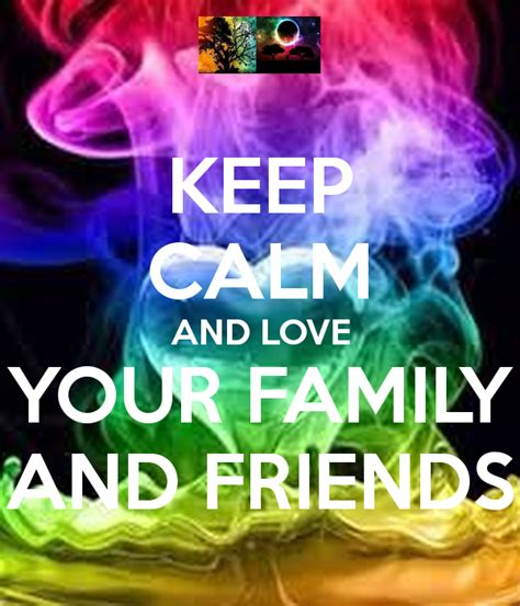 imagenes de keep calm and love your friends keep calm and love your family and friends poster