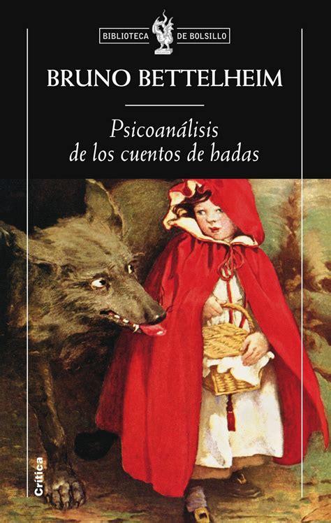 libro cuentos de hadas de psicoanalisis de los cuentos de hadas bruno bettelheim comprar el libro