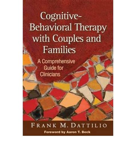 cognitive behavioral therapy 30 highly effective tips and tricks for rewiring your brain and overcoming anxiety depression phobias psychotherapy volume 3 books cognitive behavioral therapy with couples and families