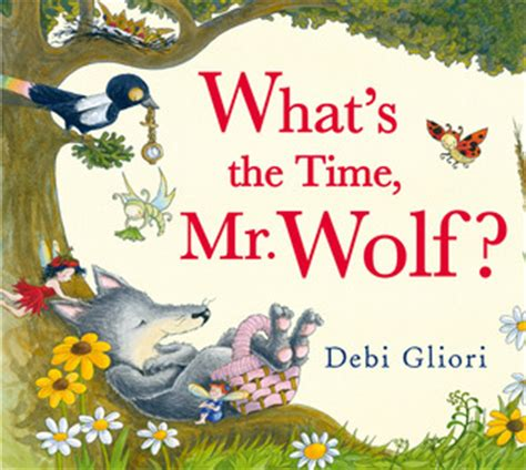 what s that books what s the time mr wolf by debi gliori reviews