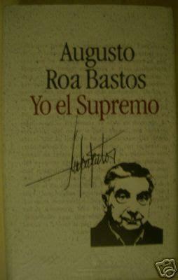 libro yo el supremo trilog 237 a de novelas sobre la dictadura en latinoam 233 rica area libros