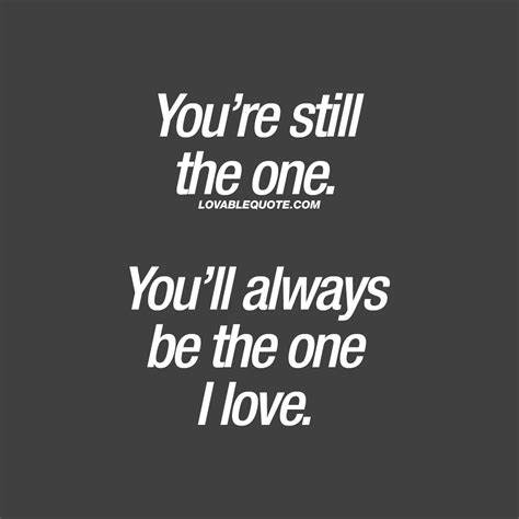 You Re Still The One quote you re still the one you ll always be the one