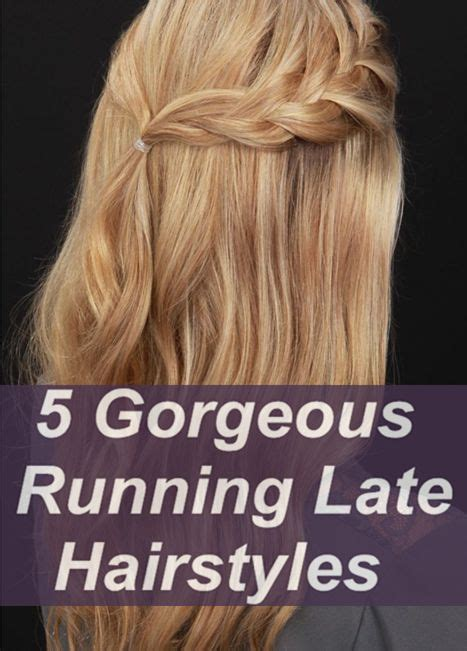 gorgeous running late hairstyle     time