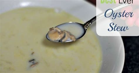 check out oyster stew it check out oyster stew it s so easy to make
