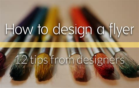 how to design a flyer how to design a flyer 12 tips from professional designers