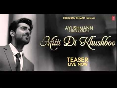 full hd video mitti di khushboo quot mitti di khushboo quot full song ayushmann khurrana