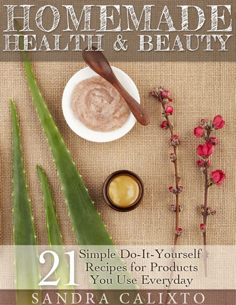 Handmade Cosmetics Recipes - buy health 21 simple do it yourself