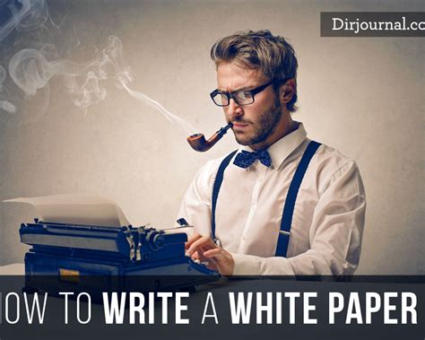 how to write a white paper for business how to write a white paper dirjournal blogs