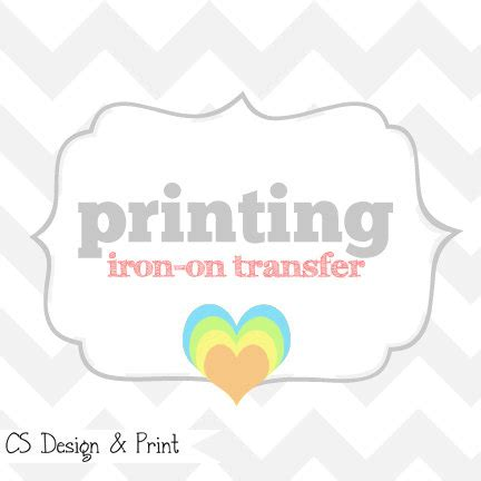 do printable iron on transfers work printing service iron on transfers only purchase after