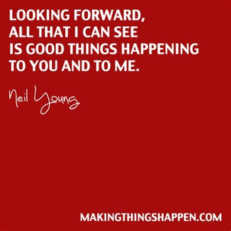 7 Great Things I Had A Chance To Experience As A Owner by Make Things Happen Neil Things Quote By Natalie